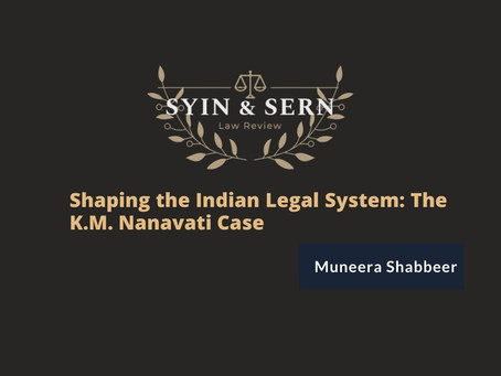 Shaping the Indian Legal System: The K.M. Nanavati Case