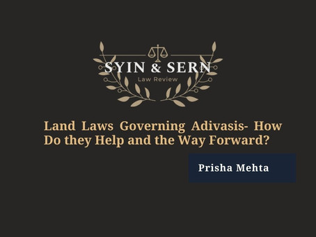 Land Laws Governing Adivasis- How Do they Help and the Way Forward?