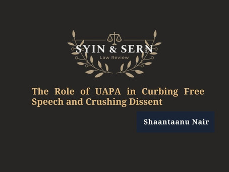 The Role of UAPA in Curbing Free Speech and Crushing Dissent