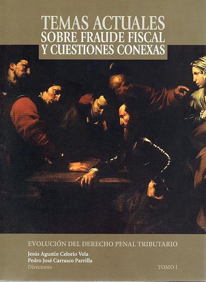 """Tomo I: """"Temas Actuales sobre Fraude Fiscal y Cuestiones Conexas"""""""
