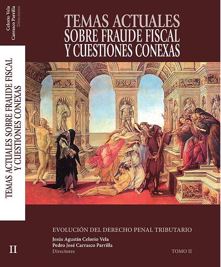 """Tomo II: """"Temas Actuales sobre Fraude Fiscal y Cuestiones Conexas"""""""