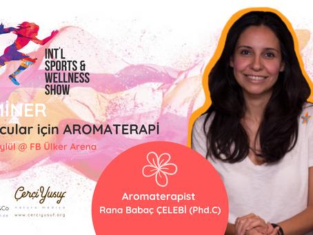"""International Sports & Wellness Show'da"" Sporcular için Aromaterapi Konuşulacak"