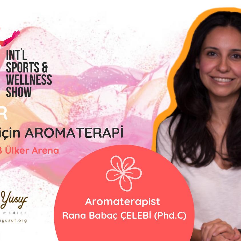 """Sporcular için Aromaterapi"" @ Int'l Sports & Wellness Fest"