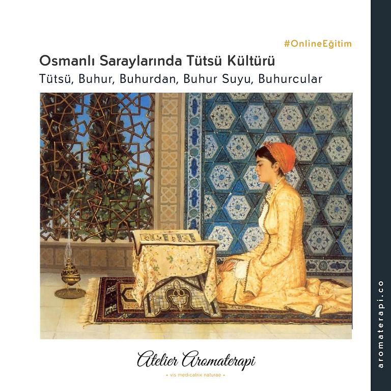 Osmanlı SaraylarındaTütsü Kültürü
