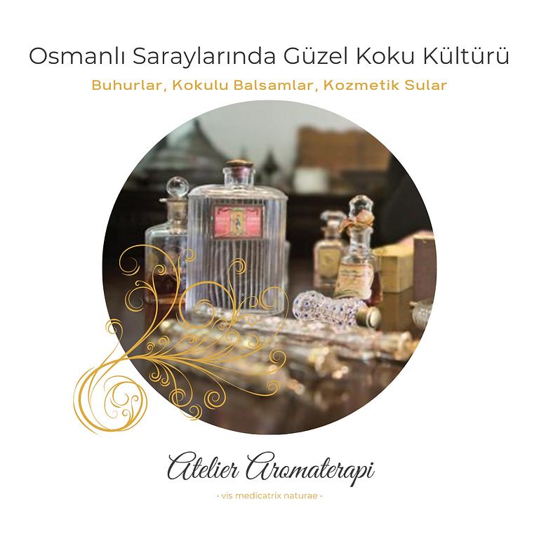 Osmanlı SaraylarındaGüzel Koku Kültürü