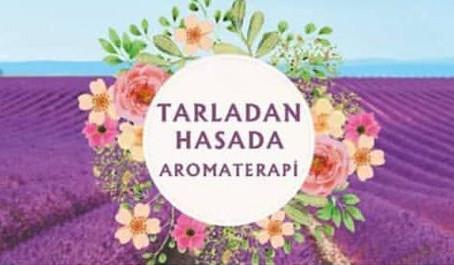 Tarladan Hasata Aromaterapi Festivali 28-30 Haziran Tarihleri Arasında BAÇEM'de Gerçekleşiyor