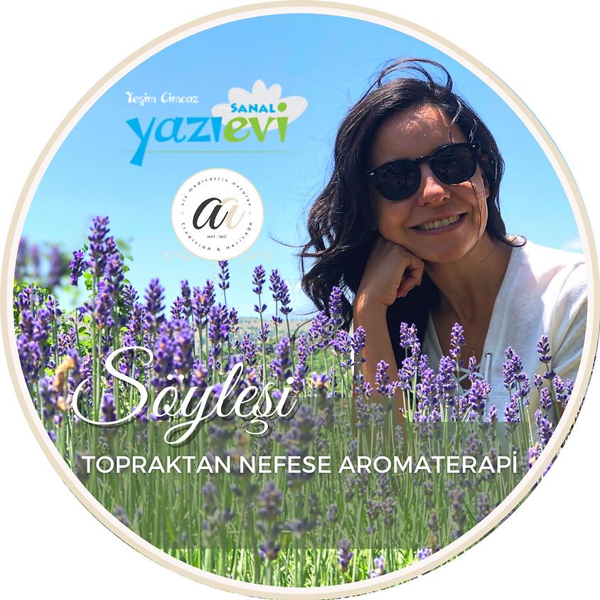 Söyleşi: Topraktan Nefese Aromaterapi