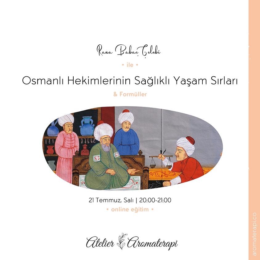 Osmanlı Hekimlerinin Sağlıklı Yaşam Sırları & Formüller