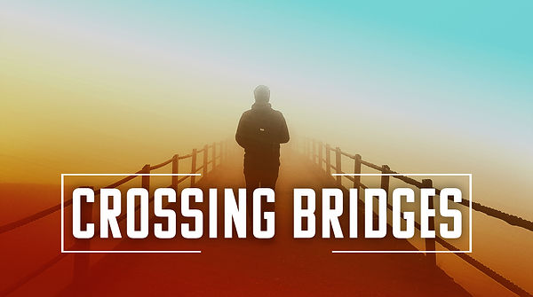 Crossing-Bridges-3.jpg