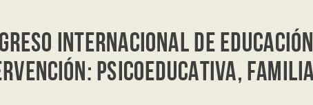 I Congreso Internacional de Educación e Intervención: Psicoeducativa, Familiar y Social
