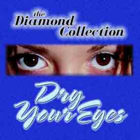 Dry Your Eyes CD