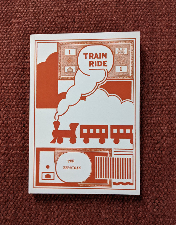 """First printed in 1979 using letterpress and handbinding, this second printing is limited to 999 copies and is a digital facsimile of that first edition, 7 inches tall by 5 inches wide (except for updates to the colophon and copyright pages). """"Train Ride, subtitled 'February 18th, 1971: for Joe [Brainard]' is a long poem in the tradition of Herodotus, Goethe, Laurence Sterne, Agatha Christie, & Blaise Cendrars — a poem of the travails & pleasures of travel, truly of the late 20th century in that its verbal events are more internal than external. https://www.vehicleeditions.com/availableTitles"""