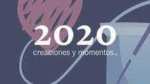 Creaciones y momentos 2020
