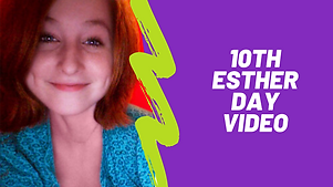 10th Esther Day Video.png