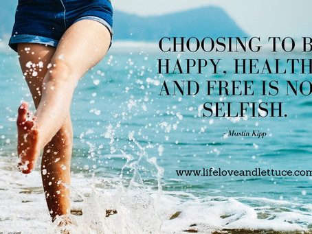 Choosing to be Happy, Healthy & Free