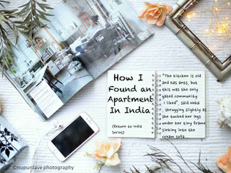 How I Found an Apartment In India (Return to India Series)