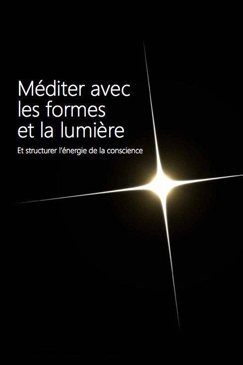 Méditer avec les formes et la lumière (PDF)
