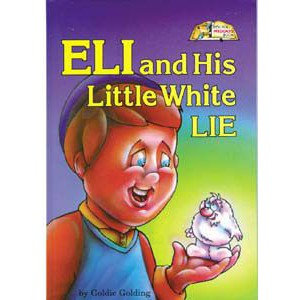 Artscroll: Eli And His Little White Lie by Goldie Golding