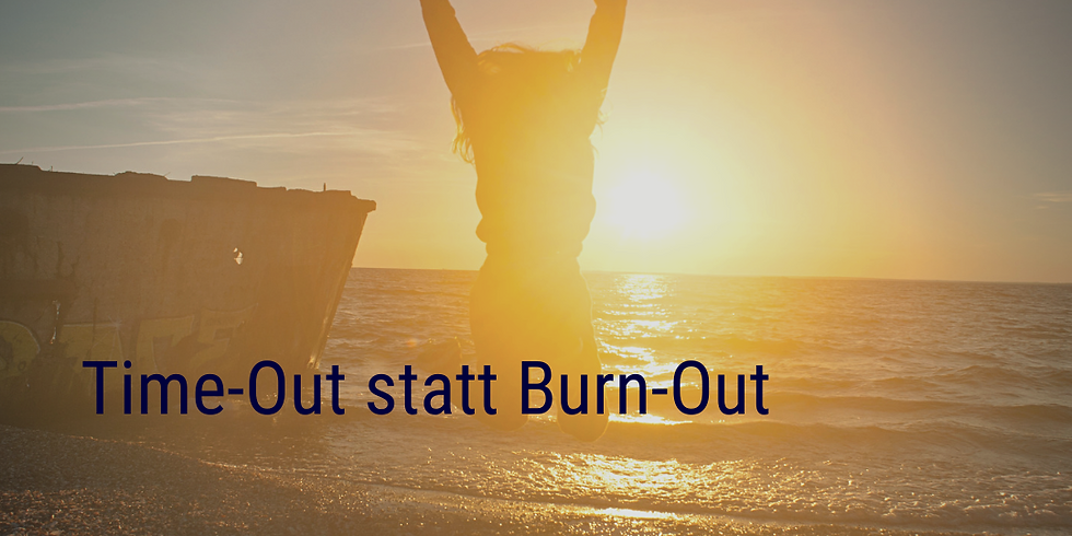 ONLINE Time-Out statt Burn-Out