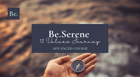 Be.Serene 12 Values Journey