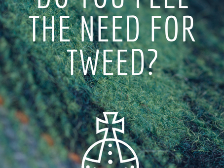Do you feel the need for Tweed?