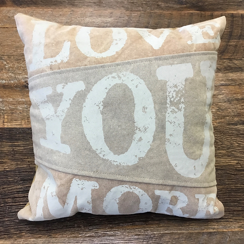 Love You More Pillow  $24.99