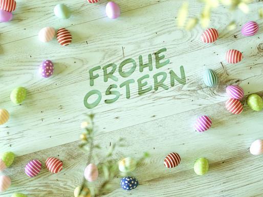 Frohe Ostern und bleiben Sie gesund!