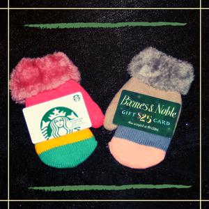 Mittens and gift cards