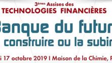 3èmes Assises des Technologies Financières - Jeudi 17 octobre 2019