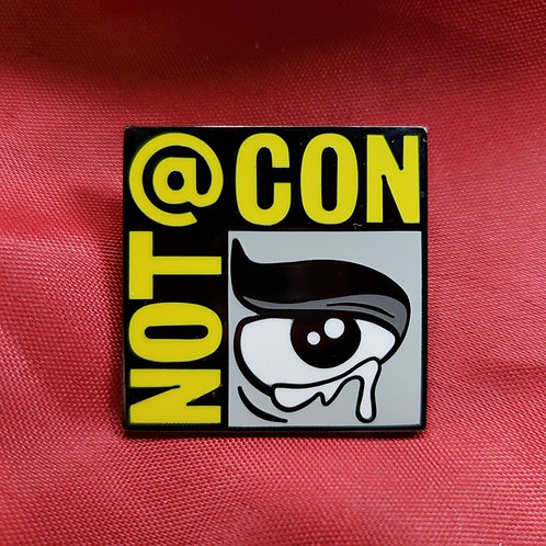 Exclusive Not at Con Pin