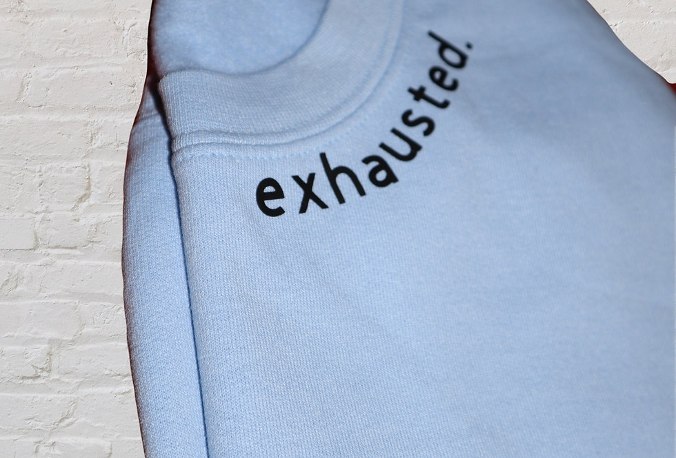 exhausted. Hoodie