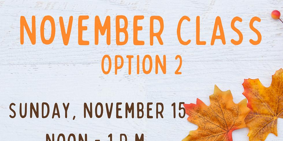 November Class, Option 2