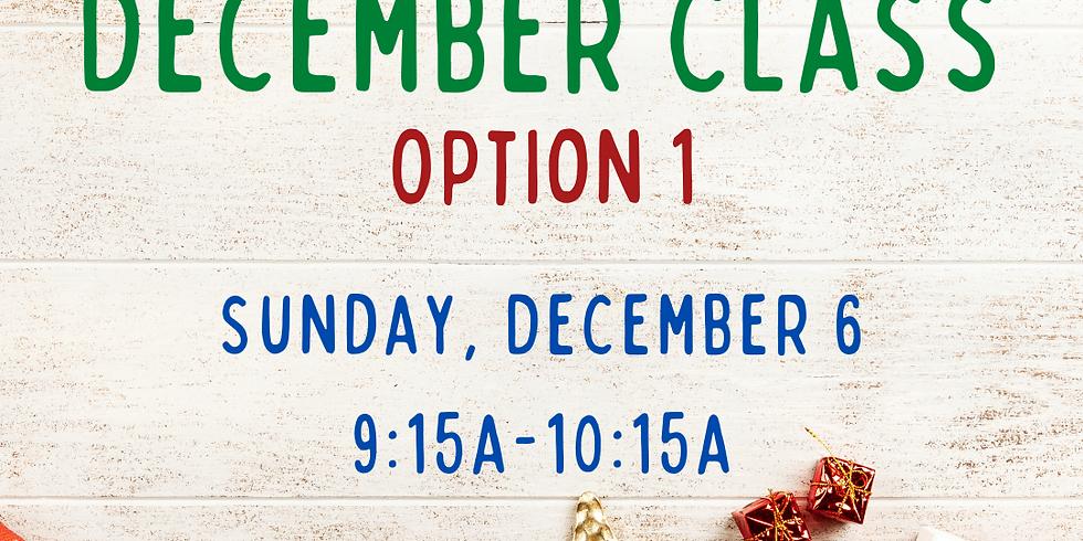 December Class, Option 1