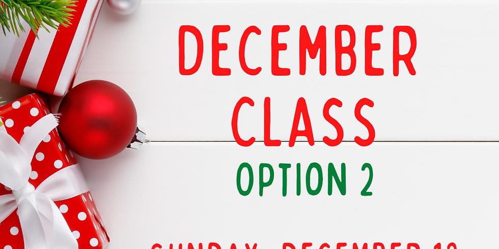 December Class, Option 2