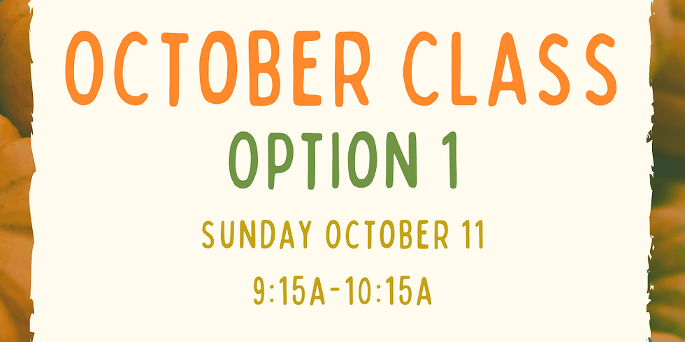 October Class, Option 1