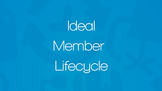 Ideal Member Lifecycle.png