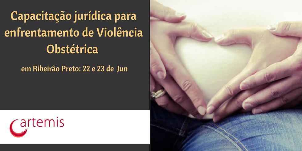Capacitação juridica -Em Ribeirão Preto- para enfrentamento de Violência Obstétrica