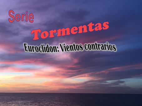 Euroclidon: Vientos contrarios (Serie Tormentas parte 1)