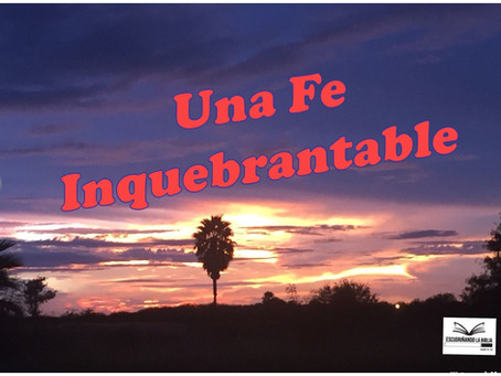 Una Fe Inquebrantable