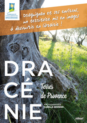 Dracénie, terres de Provence paru en mai  2016 aux éditions EDISUD