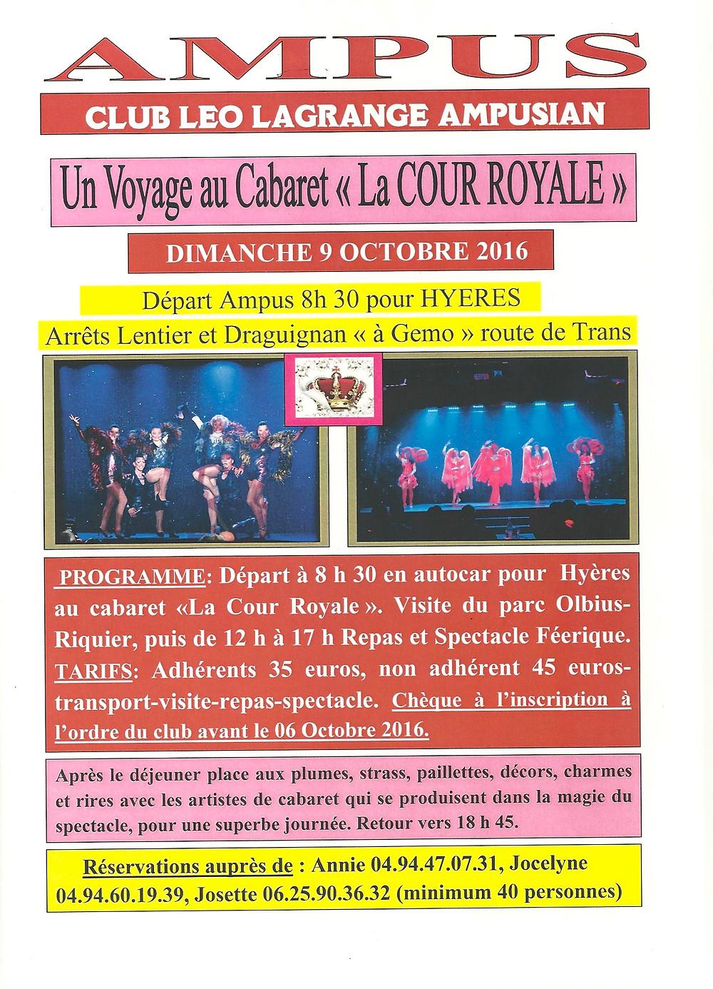 """Programme : Départ d'Ampus à 08h30 en autocar pour Hyères au Cabaret """"La Cour Royale"""". Visite du parc Olbiusriquier, puis de 12h à 17h repas spectacle féérique. Réservations auprès de Annie 04.94.47.07.31 ou Jocelyne 04.94.60.19.39 ou Josette 06.25.90.36.32"""