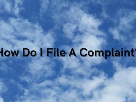 How Do I File A Complaint?