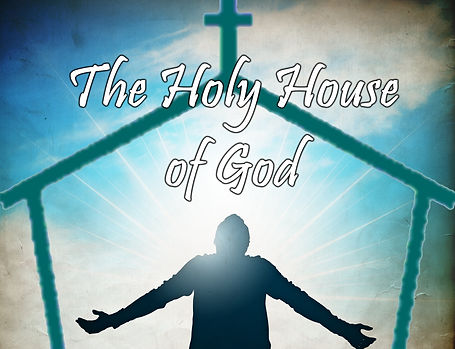 We are the House of God