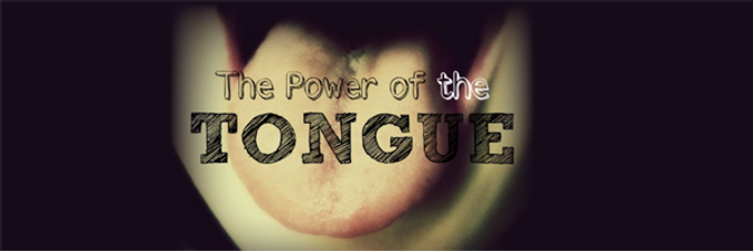 Power of Your Tongue