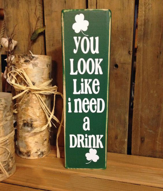 St Paddys Day Drink Sign
