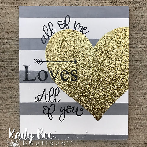 All of Me Loves All of You - Gold Glitter Heart