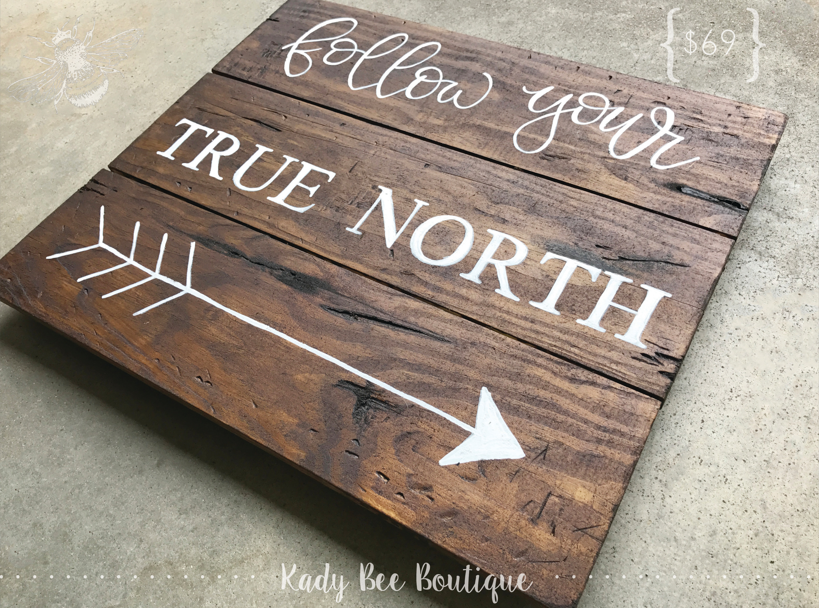 Follow Your True North Wood Sign