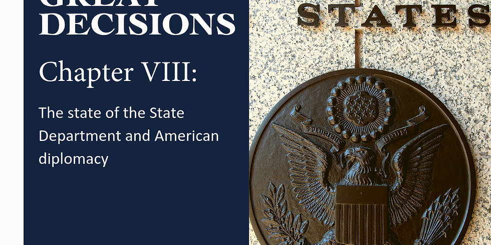 Great Decision Group - Chapter 8: The state of the State Department and American diplomacy