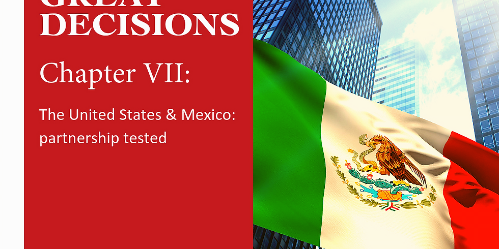 Great Decision Group - Chapter 7: The United States & Mexico: Partnership Tested