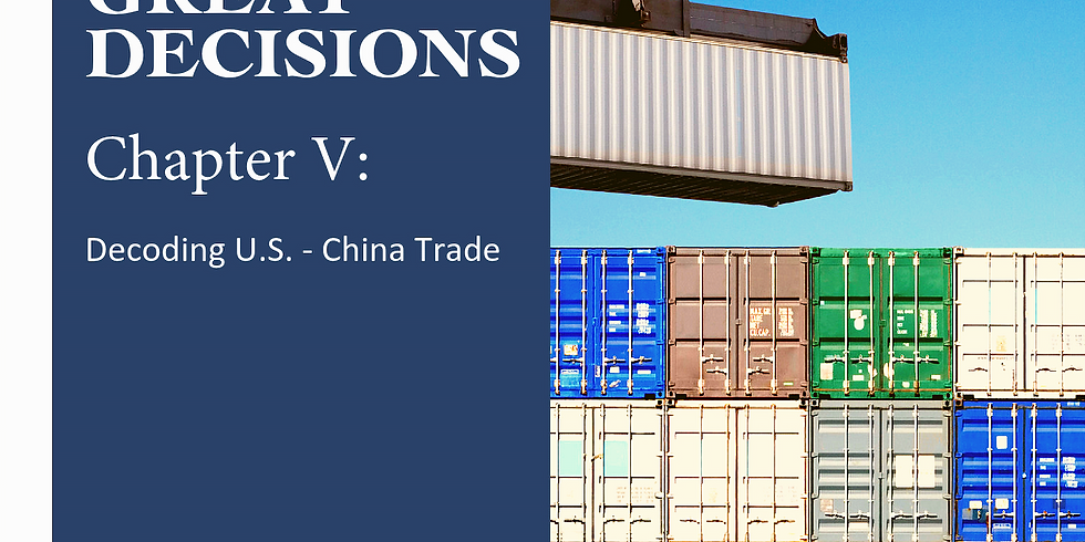Great Decision Group - Chapter 5: Decoding U.S. - China Trade